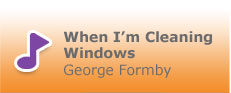 When I'm Cleaning Windows, George Formby